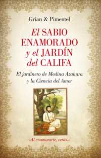 The Sage in Love and the Caliph's Garden
